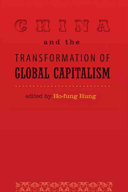 China and the Transformation of Global Capitalism By Hung, Ho-fung (EDT)